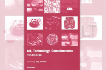 Art, Technology, Consciousness Book